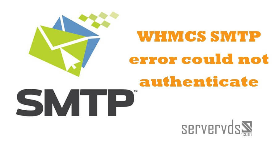 خطای WHMCS SMTP error could not authenticate